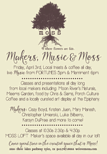 Makers Music and Moss April 3rd all day